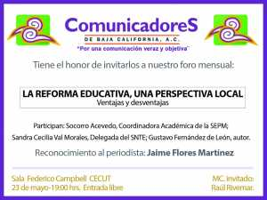 Comunicadores de Baja California invitan a su foro mensual: La Reforma Educativa una Perspectiva Local @ Sala Federico Campbell, Cecut | Tijuana | Baja California | México