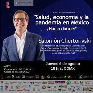 Salud, economía y la pandemia en México ¿Hacia dónde?, Salomón Chertorivski
