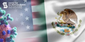 Webinar: Beyond COVID-19: The Future of California-Mexico Relations